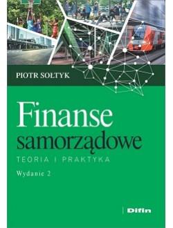 Finanse samorządowe. Teoria i praktyka. Wydanie 2