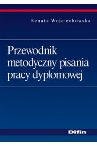 Przewodnik metodyczny pisania pracy dyplomowej