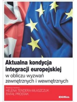 Aktualna kondycja integracji europejskiej w obliczu wyzwań zewnętrznych i wewnętrznych