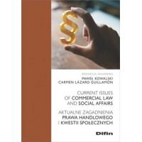 Aktualne zagadnienia prawa handlowego i kwestii społecznych. Current issues of commercial law and social affairs