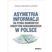 Asymetria informacji na rynku bankowych kredytów konsumenckich w Polsce