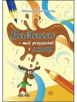 BALTAZAR – mój przyjaciel z ADHD