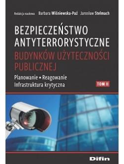 Bezpieczeństwo antyterrorystyczne budynków użyteczności publicznej. Tom 2. Planowanie, reagowanie, infrastruktura krytyczna