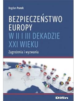Bezpieczeństwo Europy w II i III dekadzie XXI wieku. Zagrożenia i wyzwania