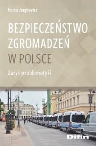 Bezpieczeństwo zgromadzeń w Polsce. Zarys problematyki