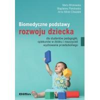 Biomedyczne podstawy rozwoju dziecka dla studentów pedagogiki, opiekunów w żłobku i nauczycieli wychowania przedszkolnego