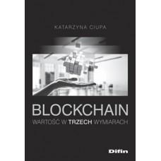 Blockchain. Wartość w trzech wymiarach