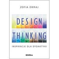 Design thinking. Inspiracje dla dydaktyki