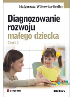 Diagnozowanie rozwoju małego dziecka. Część 2