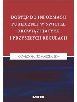 Dostęp do informacji publicznej w świetle obowiązujących i przyszłych regulacji