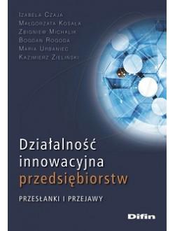 Działalność innowacyjna przedsiębiorstw. Przesłanki i przejawy