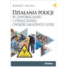 Działania policji w zapobieganiu i zwalczaniu chorób zakaźnych ludzi