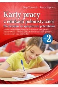 Karty pracy z edukacji polonistycznej dla uczniów ze specjalnymi potrzebami. Część 2. Zakres ćwiczeń doskonalących opanowanie umiejętności rozpoznawania i czytania sylab zbliżonych do siebie graficznie, wyrazów, zdań oraz pisania liter