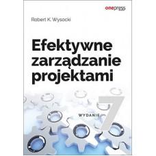 Efektywne zarządzanie projektami. Wydanie VII