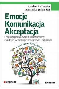 Emocje komunikacja akceptacja. Program profilaktyczno-terapeutyczny dla dzieci w wieku przedszkolnym i szkolnym