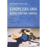 Europejska Unia Bezpieczeństwa i Obrony. Struktury, wizje, perspektywy