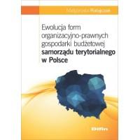 Ewolucja form organizacyjno-prawnych gospodarki budżetowej samorządu terytorialnego w Polsce