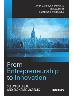 From Entrepreneurship to Innovation. Selected legal and economic aspects