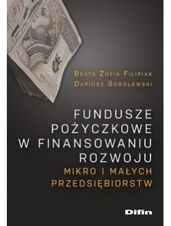 Fundusze pożyczkowe w finansowaniu rozwoju mikro i małych przedsiębiorstw