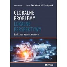 Globalne problemy, lokalne perspektywy. Studia nad bezpieczeństwem