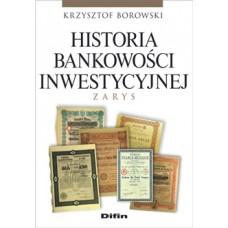 Historia bankowości inwestycyjnej. Zarys