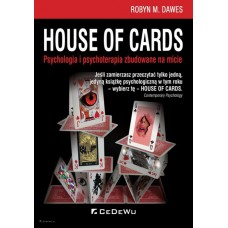 House of Cards. Psychologia i psychoterapia zbudowane na micie