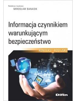Informacja czynnikiem warunkującym bezpieczeństwo. Kontekst rosyjski
