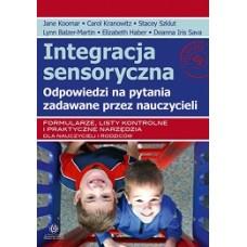 Integracja sensoryczna, odpowiedzi na pytania zadawane przez nauczycieli. Formularze, listy kontrolne i praktyczne narzędzia dla nauczycieli i rodziców.