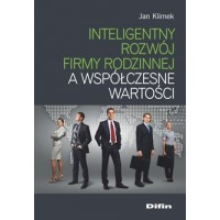 Inteligentny rozwój firmy rodzinnej a współczesne wartości