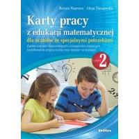 Karty pracy z edukacji matematycznej dla uczniów ze specjalnymi potrzebami. Część 2. Zakres ćwiczeń doskonalących umiejętności dotyczące kształtowania pojęcia liczby oraz działań na liczbach