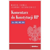 Komentarz do Konstytucji RP Art. 102, 103, 104