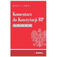 Komentarz do Konstytucji RP Art. 105, 106, 107, 108