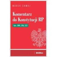 Komentarz do Konstytucji RP Art. 109, 110, 111