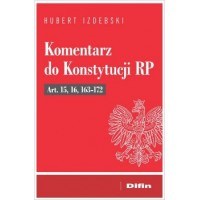 Komentarz do Konstytucji RP Art. 15, 16, 163-172