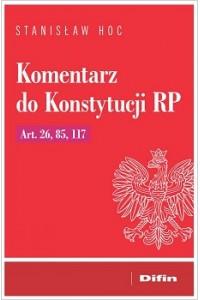 Komentarz do Konstytucji RP Art. 26, 85, 117