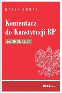Komentarz do Konstytucji RP Art. 30, 31, 32, 33