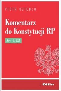 Komentarz do Konstytucji RP Art. 4, 125