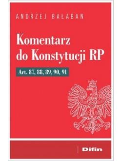 Komentarz do Konstytucji RP Art. 87, 88, 89, 90, 91
