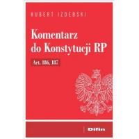 Komentarz do Konstytucji RP Art. 186, 187