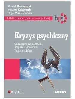 Kryzys psychiczny. Odzyskiwanie zdrowia, wsparcie społeczne, praca socjalna