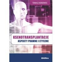 Ksenotransplantacje. Aspekty prawne i etyczne