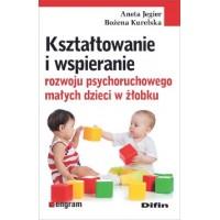 Kształtowanie i wspieranie rozwoju psychoruchowego małych dzieci w żłobku