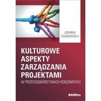 Kulturowe aspekty zarządzania projektami w przedsiębiorstwach rodzinnych