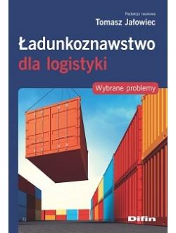 Ładunkoznawstwo dla logistyki. Wybrane problemy