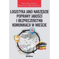 Logistyka jako narzędzie poprawy jakości i bezpieczeństwa komunikacji w mieście