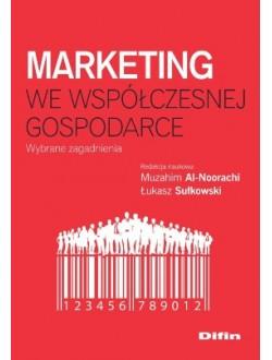 Marketing we współczesnej gospodarce. Wybrane zagadnienia