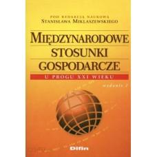 Międzynarodowe stosunki gospodarcze u progu XXI wieku. Wydanie 2 50% rabatu