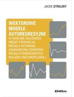 Wektorowe modele autoregresyjne w analizie zależności między produkcją rolną a wymianą zagraniczną towarów rolno-żywnościowych krajów Unii Europejskiej
