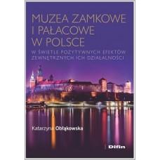 Muzea zamkowe i pałacowe w Polsce w świetle pozytywnych efektów zewnętrznych ich działalności