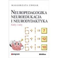 Neuropedagogika, neuroedukacja i neurodydaktyka. Fakty i mity